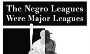 Review of The Negro Leagues were Major Leagues